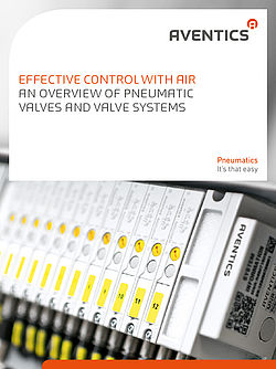 Effective Control with Air: An Overview of AVENTICS Valves and Vale Systems